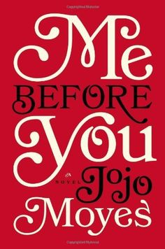 Me Before You: A Novel by Jojo Moyes, http://www.amazon.com/dp/0670026603/ref=cm_sw_r_pi_dp_lSRfrb1N4ESZP