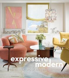 Modern Love  Designer Amy Lau's book features colorful homes and get-the-look ideas