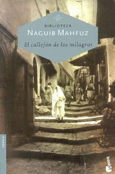 EL LIBRO DEL DÍA     El callejón de los milagros, de Naguib Mahfuz.  http://www.quelibroleo.com/el-callejon-de-los-milagros 15-9-2012