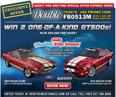 Double Ticket offer towards entering to win both Shelby GT500 Mustangs in the photo. Donate and help wounded veterans and other great causes! Hurry, ends soon! 1 offer per person. Love these Mustangs!