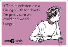 Tom Hiddleston + kisses = end of world hunger