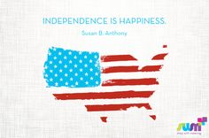 """Fourth of July quotes. #independenceday #quote #susanbanthony """"Independence is Happiness."""""""