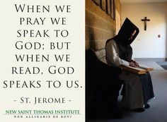"""When we pray we speak to God, but when we read, God speaks to us."" - St. Jerome secular book, prayer, book lists, recommend book, faith, recommended books, st jerom, god speak, cathol book"