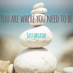 just breathe quotes, inspir