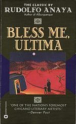 Bless Me, Ultima by Rudolfo Anaya is the story of the coming-of-age of Antonio Márez y Luna with the guidance of his curandera, mentor and protector, Ultima. It has become the most widely read and critically acclaimed novel in the Chicano literary canon since its first publication in 1972.