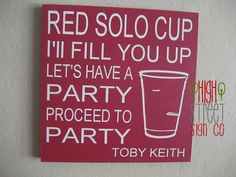 Country Music Lyric Sign -Red Solo Cup via Etsy