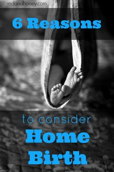 6 Reasons to Consider Home Birth