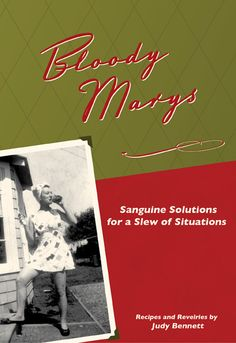 BLOODY MARYS: Sanguine Solutions for a Slew of Situations.