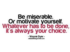 fit inspir, fit motiv, beauti quot, wisdom, true, choic, fitness motivation, wayne dyer, live