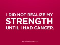Keeping your spirit strong is key - don't let cancer consumer your life.