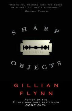 On my reading list: Sharp Objects by Gillian Flynn sharp objects book, dark places, book nooks, book clubs, book club books, sharp objects by gillian flynn, reading lists, disturb, novel
