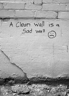 A clean wall is a sad wall :-(