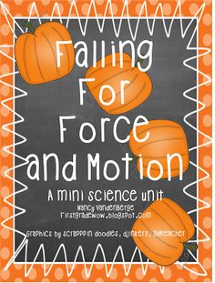 "@Kari Christiansen  ""Falling For Force and Motion"" A Mini Science Unit (free; from First Grade Wow)"