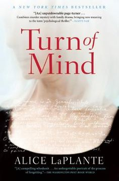 Turn of Mind by Alice LaPlante.  Jennifer White is a 64-year-old surgeon who is experiencing the beginnings of dementia.  As the reader is taken inside Jennifer's mind to experience her increasing anger and confusion, Jennifer also begins to wonder: Did she really kill her best friend years ago?