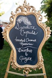 drink menu, wedding signage, signature drinks, chalkboard signs, wedding ideas, glamorous wedding, chalkboard paint, cocktail, old frames
