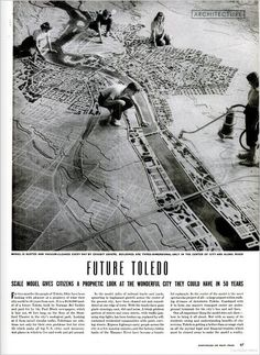 n-architecture:  Future Toledo: Scale Model Gives Citizens A Prophetic Look At The Wonderful City They Could Have in 50 Years Life (September 17, 1945)