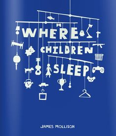 Book: Where Children Sleep. The photos of the wealthiest and most destitute homes may shock you.