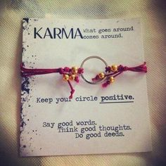 Karma. LOVE the bracelet & the words. I may have to attempt to make the bracelet & paint the words...