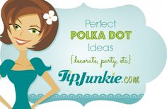 Perfect Polka Dot Ideas {decorate, party, etc}