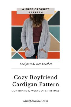 Pattern: Cozy Boyfriend Cardigan - Evelyn And Peter Crochet