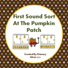 FREE!  First Sound Sort At The Pumpkin Patch  PreK-K