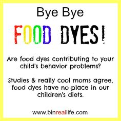 Stop eating food dyes! Are food dyes contributing to your child's behavior problems?  If your kid has behavior issues, it might just be that Red 40 or Yellow 5 they had for breakfast this morning.