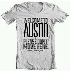 A plea to non-Austinites.