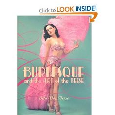 Dita Von Teese: the art of burlesque and fetish. Has great histories of both subcultures and the beauty behind them