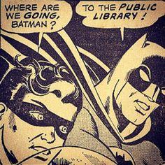 - ¿Dónde vamos, Batman? - ¡A la biblioteca pública!