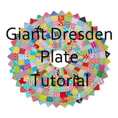 Giant  Dresden Plate Tutorial on Red Pepper Quilts at http://www.redpepperquilts.com/2013/04/giant-scrappy-dresden-plate-block-and.html