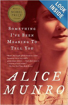 Something I've Been Meaning to Tell You: 13 short stories by Alice Munro