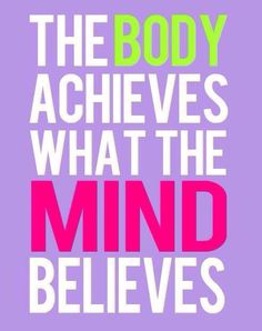 Body achieves what the mind believes, #zumba