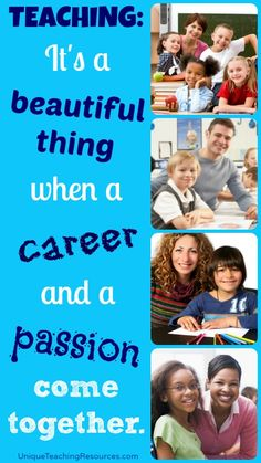Teaching: It's a beautiful thing when a career and a passion come together. Download a one page poster of this quote (and many more teaching quotes) on this page of Unique Teaching Resources.