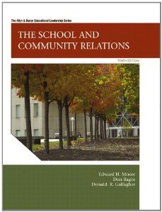 The School and Community Relations, 10th Edition by Edward H. Moore. $124.20. Author: Edward H. Moore. Publisher: Pearson; 10 edition (February 7, 2011). Publication: February 7, 2011. Edition - 10. 320 pages