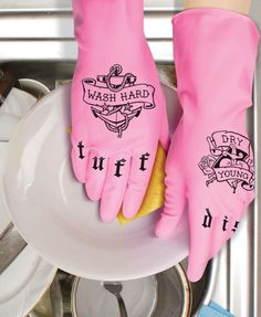 "Tattoo kitchen gloves - ""wash hard"" ""dry young"""