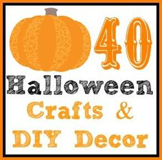 40 Halloween Crafts and DIY Decor! It will be here before you know it! I love this post SO MANY CUTE ideas!!