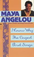 I know Why the Caged Bird Sings / Maya Angelou