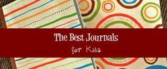 The Best Journals For Kids « Imagination Soup