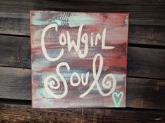 Country quote on canvas, Cowgirl soul, sign on Etsy, $30.00 Canvas Art Diy, Canvas Painting, Country Canvas Diy, Cowgirl Canvas Quote, Country Quotes On Canvas