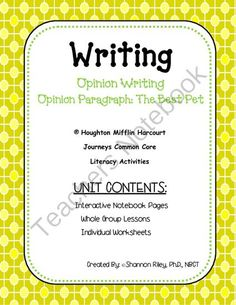 Opinion Writing- Opinion Paragraph: The Best Pet Journeys Week #12 from Designs by Nawailohi on TeachersNotebook.com -  (29 pages)  - Each day you will find a writing concept that will be taught. In this Opinion Writing unit,Opinion Paragraph, Showing Feelings, Reasons and Stating a Clear Goal are the concepts taught.