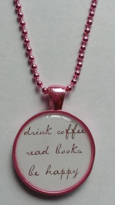 Drink Coffee Read Books Be Happy Pink Cameo by BookGeekBoutique, $7.00