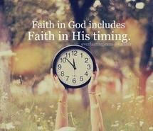 Inspiring picture faith, god, quotes, timing. Resolution: 403x318 px. Find the picture to your taste!