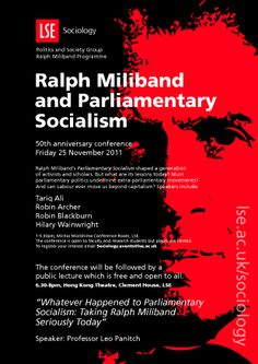 Conference: Ralph Miliband and Parliamentary Socialism.   Speakers: Tariq Ali, Robin Archer, Robin Blackburn, Hilary Wainwright  25 November 2011.