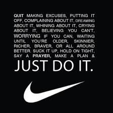 A friend posted this on Facebook - and I thought it was great.  No excuses!!! nike quotes, nike just do it quotes, thought, athletic quotes, nike running, fitness quotes, no excuses quotes