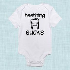 TEETHING SUCKS  Funny Baby Clothes  Funny Baby by BabeeBees, $15.00