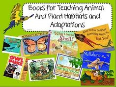 animal and plant habitats and adaptations animals, animal adaptations, teach scienc, teaching science, outdoor education, plants, picture books, anim adapt, science books