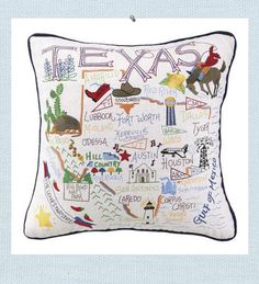 Texas Pillow. Welcome to Texas. Intriciate embroidered details of the Texas Gulf Coast and inland landmarks and destinations are created. Commemorate a special vaction or pay homage to your home state. Or place in the guest room of your Texas home for a unique visitors guide.
