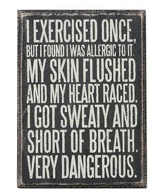 Love this 'Exercised Once' Box Sign on #zulily! #zulilyfinds