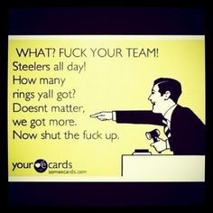 STEELERS♥ Gosh I have heard David say this about 100 times .. not quite so colorfully