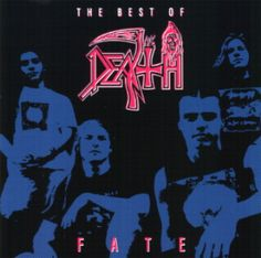 The Best Of Death: Fate (Compilation)  August 4, 1992